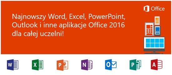 Pakiet biurowy Office 2016 dla całej Uczelni